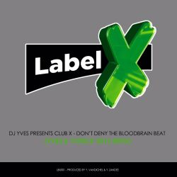 Dj Yves presents Club X - Don't Deny The Bloodbrain Beat (Yves & Yorick 2016 refix)